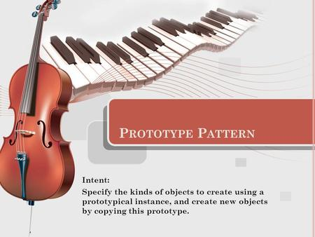 Prototype Pattern Intent: