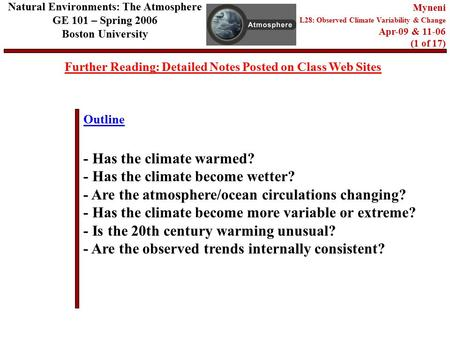 Outline Further Reading: Detailed Notes Posted on Class Web Sites Natural Environments: The Atmosphere GE 101 – Spring 2006 Boston University Myneni L28: