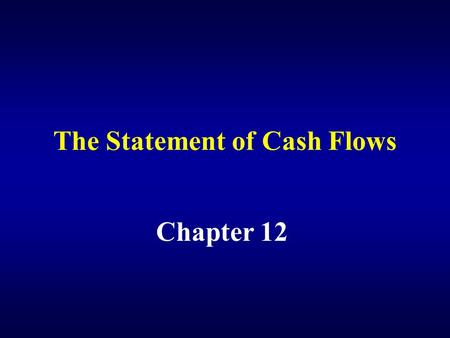 The Statement of Cash Flows Chapter 12. The statement of cash flows reports the entity's cash flows (cash receipts and cash payments) during the period.
