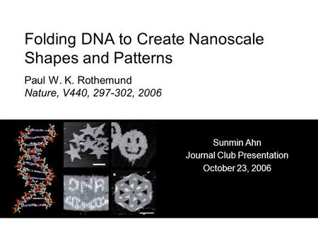 Sunmin Ahn Journal Club Presentation October 23, 2006