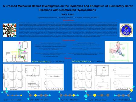 A Crossed Molecular Beams Investigation on the Dynamics and Energetics of Elementary Boron Reactions with Unsaturated Hydrocarbons Ralf I. Kaiser Department.