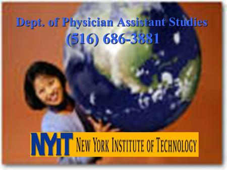 Dept. of Physician Assistant Studies (516) 686-3881.