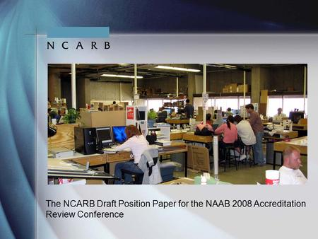 The NCARB Draft Position Paper for the NAAB 2008 Accreditation Review Conference.