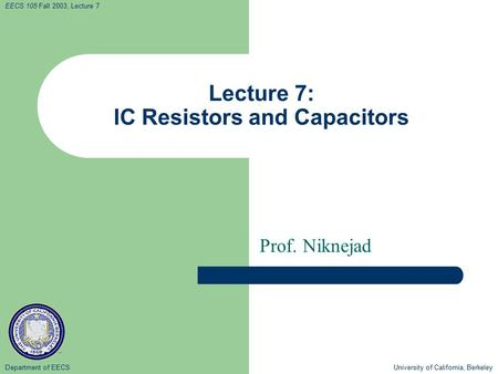 Lecture 7: IC Resistors and Capacitors