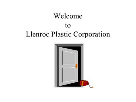 Welcome to Llenroc Plastic Corporation. Llenroc Plastic Corporation Manufacturing plant in Nashville, TN Distribution market all over the US.