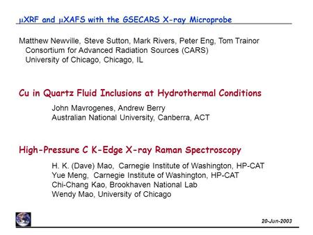 20-Jun-2003  XRF and  XAFS with the GSECARS X-ray Microprobe Matthew Newville, Steve Sutton, Mark Rivers, Peter Eng, Tom Trainor Consortium for Advanced.