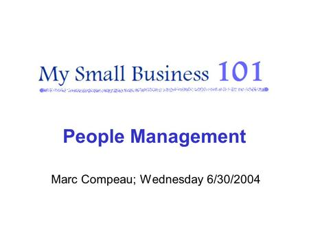 Marc Compeau; Wednesday 6/30/2004 People Management.