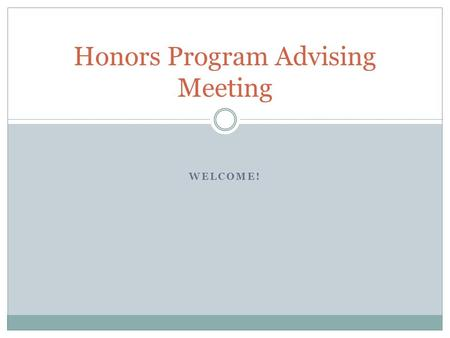 WELCOME! Honors Program Advising Meeting. Career Services Pryzbyla Center Phone: 202-319-5623 Director: Anthony Chiappetta.