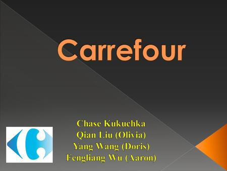  Carrefour is the French word for crossroads  Based out of Levallois-Perret France  Selling both groceries and nonfood items including services as.