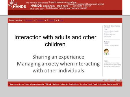 HANDS The individual child's needs Support systems everywhere Cognitive support at home and school HANDS Beginners – start here Self insight – but how?