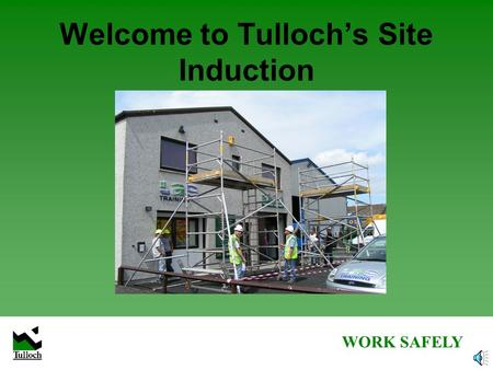 Welcome to Tulloch's Site Induction