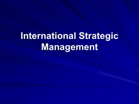 International Strategic Management. Is It Important Enough to Be Worth the Complexities? Alain Gomez, CEO, Thomson, S.A. You do not choose to become global.