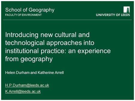 School of something FACULTY OF OTHER School of Geography FACULTY OF ENVIRONMENT Introducing new cultural and technological approaches into institutional.