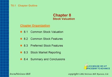 T8.1 Chapter Outline Chapter 8 Stock Valuation Chapter Organization 8.1Common Stock Valuation 8.2Common Stock Features 8.3Preferred Stock Features 8.3Stock.