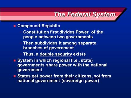 The Federal System Compound Republic