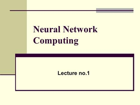 Neural Network Computing Lecture no.1. All rights reserved L. Manevitz Lecture 12 McCullogh-Pitts Neuron The activation of a McCullogh-Pitts Neuron is.