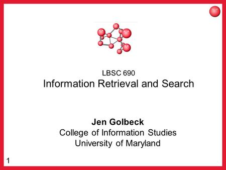 LBSC 690 Information Retrieval and Search
