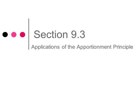 Section 9.3 Applications of the Apportionment Principle.