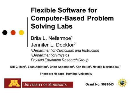 Flexible Software for Computer-Based Problem Solving Labs Brita L. Nellermoe 1 Jennifer L. Docktor 2 1 Department of Curriculum and Instruction 2 Department.