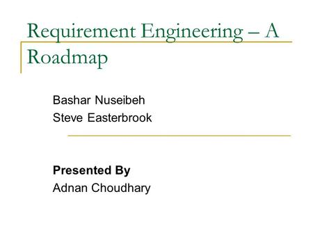 Requirement Engineering – A Roadmap