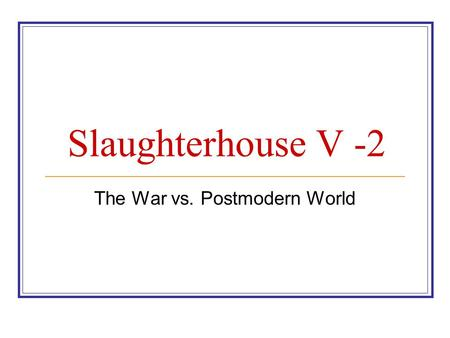 slaughterhouse five essay outline View essay - slaughterhouse-five mini dne #1 from english 4 ap at del mar high manna yohannes mrd/5 ap english 4 14 april 2013 slaughterhouse-five essay outline.