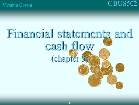 GBUS502 Vicentiu Covrig 1 Financial statements and cash flow (chapter 3)