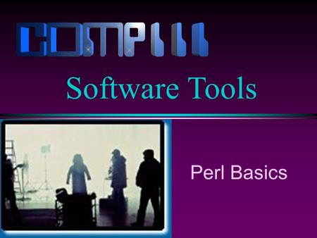 Perl Basics Software Tools. Slide 2 Control Flow l Perl has several control flow statements: n if n while n for n unless n until n do while n do until.