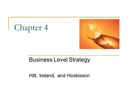 Business Level Strategy Hitt, Ireland, and Hoskisson