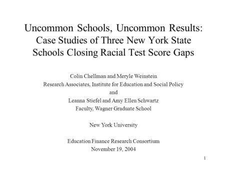 1 Colin Chellman and Meryle Weinstein Research Associates, Institute for Education and Social Policy and Leanna Stiefel and Amy Ellen Schwartz Faculty,