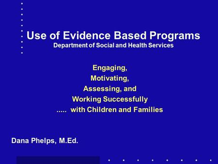 Use of Evidence Based Programs