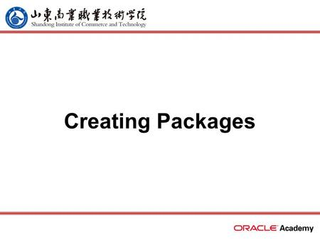Creating Packages. 2 home back first prev next last What Will I Learn? Describe the reasons for using a package Describe the two components of a package: