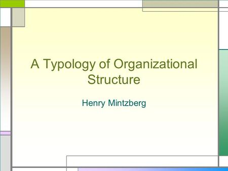 A Typology of Organizational Structure