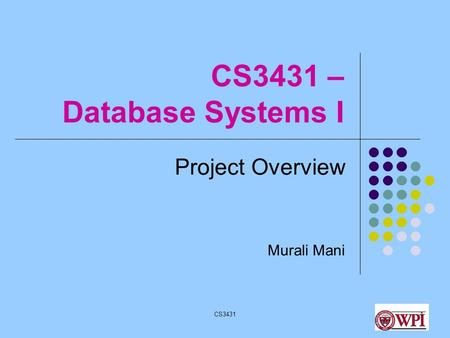 CS34311 CS3431 – Database Systems I Project Overview Murali Mani.