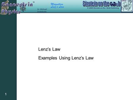 Magnetism Lenz's Law 1 Examples Using Lenz's Law.