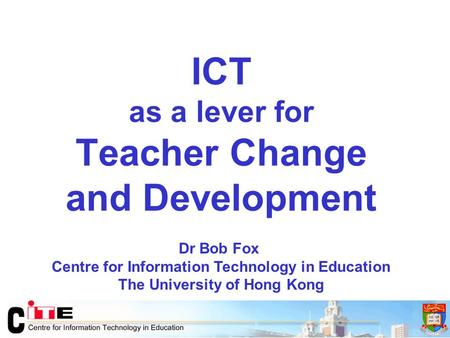 ICT as a lever for Teacher Change and Development