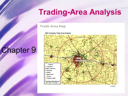 9 Chapter 9 Trading-Area Analysis. Chapter Objectives  To demonstrate the importance of store location for a retailer and outline the process for choosing.