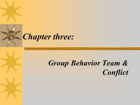 Chapter three: Group Behavior Team & Conflict. What benefits does the workplace reap from teams? Accomplish projects an individual cannot do Brainstorm.