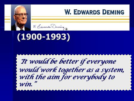 "(1900-1993) "" It would be better if everyone would work together as a system, with the aim for everybody to win."""