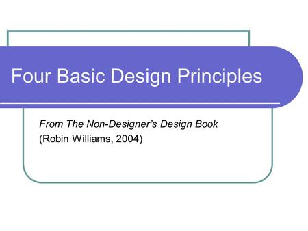 Four Basic Design Principles From The Non-Designer's Design Book (Robin Williams, 2004)