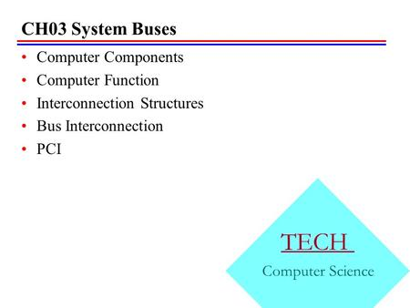 CH03 System Buses Computer Components Computer Function Interconnection Structures Bus Interconnection PCI CH03 TECH Computer Science.