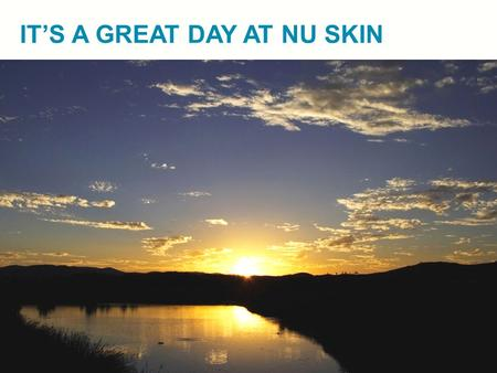 IT'S A GREAT DAY AT NU SKIN. TRUSTED PUBLIC COMPANY Nu Skin has been publicly traded on the New York Stock Exchange since 1996 (15 yrs) Market Cap of.