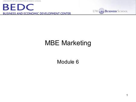 1 MBE Marketing Module 6. 2 Week 1234567891011 Prepare for Kick-off Meeting Assign teams Team forming Review and execute consulting contract Interview.