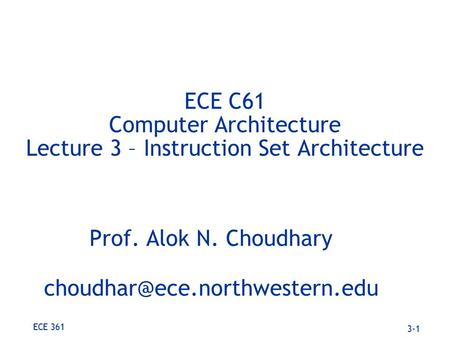 ECE C61 Computer Architecture Lecture 3 – Instruction Set Architecture
