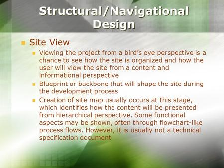 Structural/Navigational Design Site View Viewing the project from a bird's eye perspective is a chance to see how the site is organized and how the user.