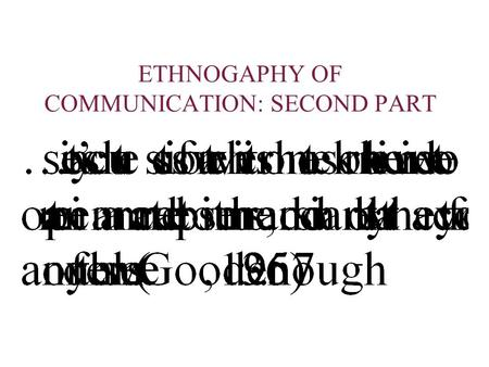 ETHNOGAPHY OF COMMUNICATION: SECOND PART