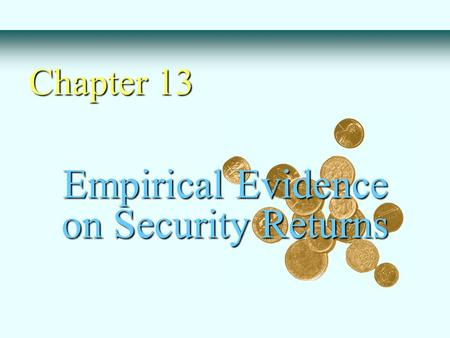 Empirical Evidence on Security Returns
