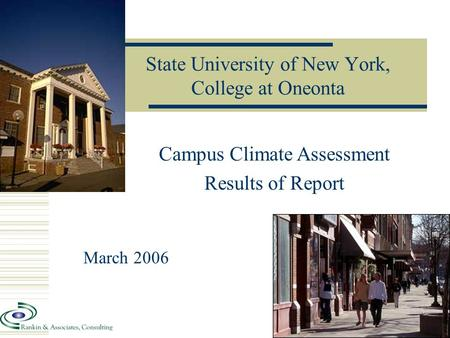 State University of New York, College at Oneonta Campus Climate Assessment Results of Report March 2006.