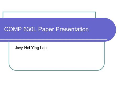 "COMP 630L Paper Presentation Javy Hoi Ying Lau. Selected Paper ""A Large Scale Evaluation and Analysis of Personalized Search Strategies"" By Zhicheng Dou,"