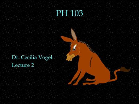 PH 103 Dr. Cecilia Vogel Lecture 2. RECALL OUTLINE  Ray model & depth perception  Reflection  law of reflection  mirror images  Polarization REMINDER.
