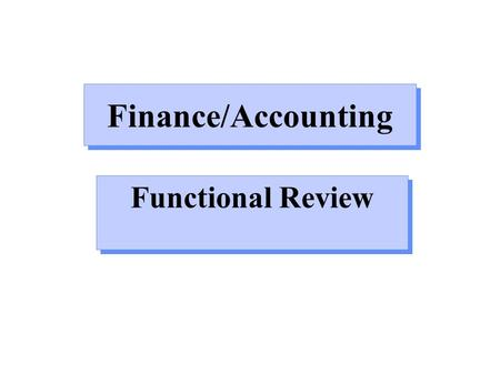 Finance/Accounting Functional Review. The Finance/Accounting Functions Defined Investment Decision The Allocation and Reallocation of Capital and Resources.